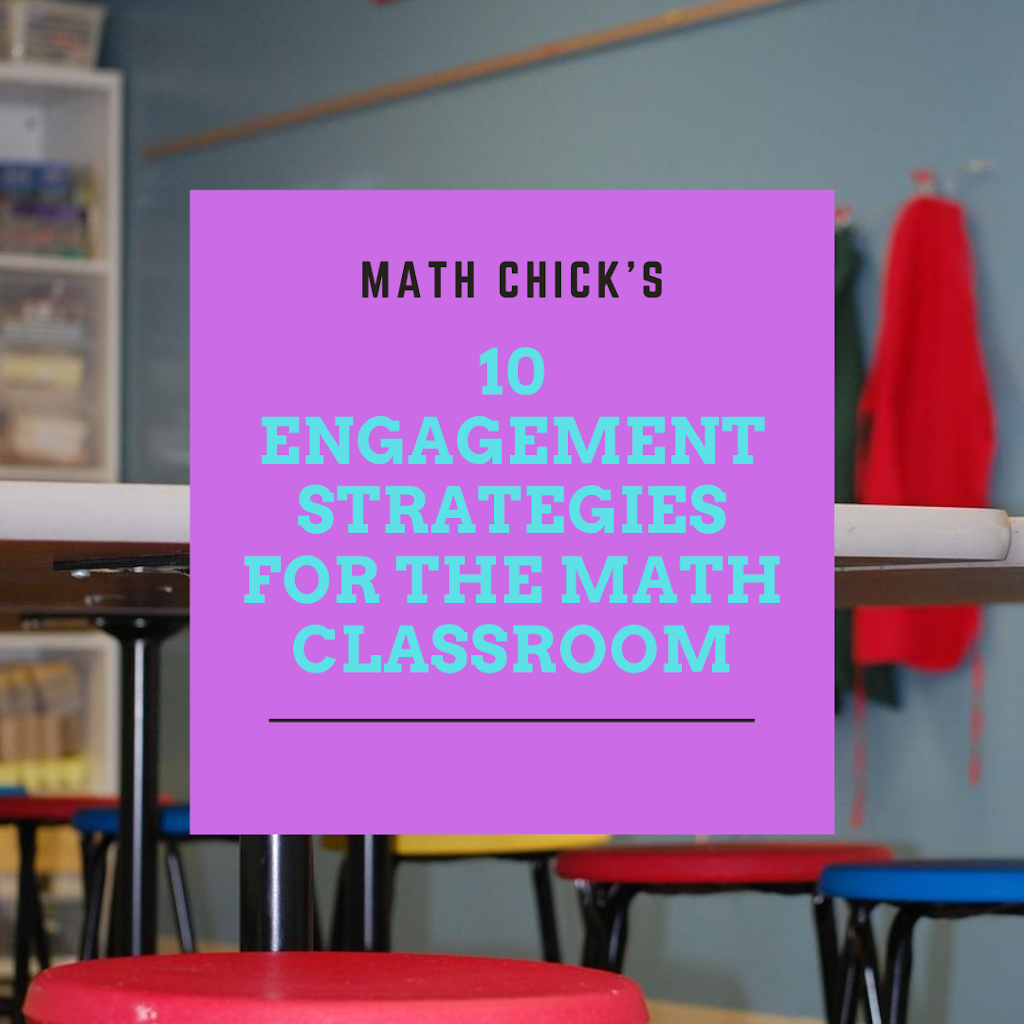10 Engagement Strategies for the Math Classroom
